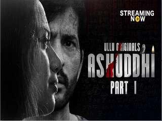 First On Net -Ashuddhi Part 1 Episode 1