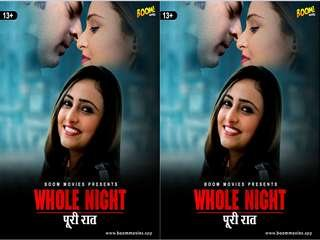 Today Exclusive- WHOLE NIGHT