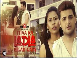 Today Exclusive- MAA KA LADALA BIGAD GYA Episode 1