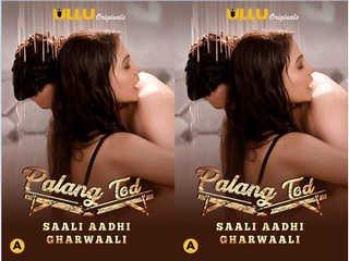 First On Net – Palang Tod ( Saali Aadhi Gharwaali ) : Part 2